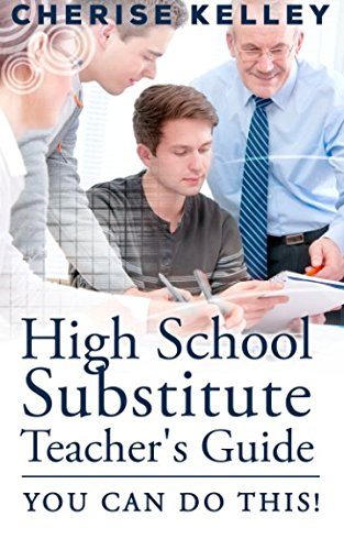 Download High School Substitute Teacher's Guide: YOU CAN DO THIS! pdf epub