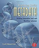 Developing Quality Metadata 9780240808697