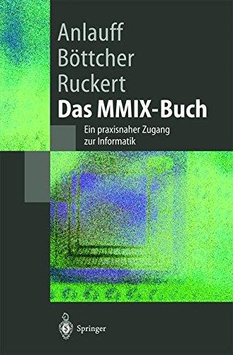 Das MMIX-Buch: Ein praxisnaher Zugang zur Informatik (Springer-Lehrbuch) (German Edition) Taschenbuch – 18. September 2002 Heidi Anlauff 3540424083 COMPUTERS / Computer Science COMPUTERS / Logic Design