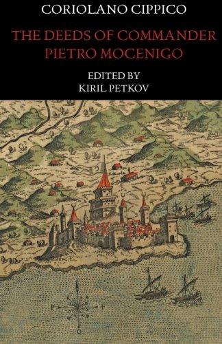 The Deeds of Commander Pietro Mocenigo in Three Books (Italica Press Medieval & Renaissance Texts)