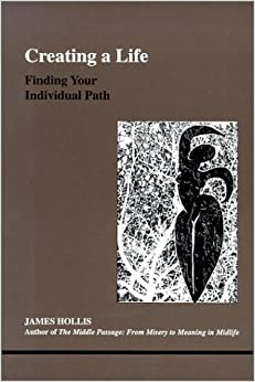 Book Creating a Life: Finding Your Individual Path (Studies in Jungian Psychology by Jungian Analysts) – November 1, 2000
