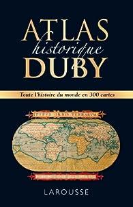 Atlas historique Duby par Georges Duby