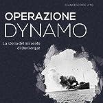 Operazione Dynamo: La storia del miracolo di Dunkerque | Francesco De Vito