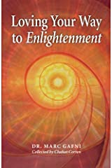 Loving Your Way to Enlightenment Paperback