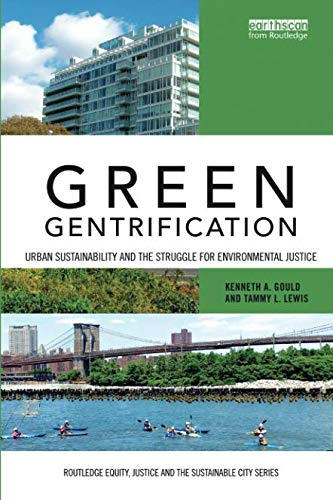 (Green Gentrification (Routledge Equity, Justice and the Sustainable City series))