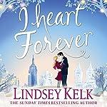 I Heart Forever: I Heart Series, Book 7 | Lindsey Kelk