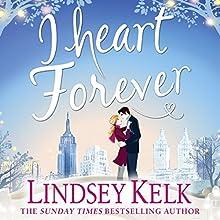 I Heart Forever: I Heart Series, Book 7 Audiobook by Lindsey Kelk Narrated by Cassandra Harwood