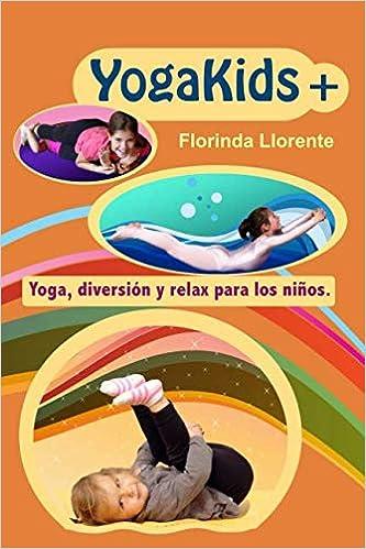 YogaKids+. Yoga, diversión y relax para los niños. (Spanish ...