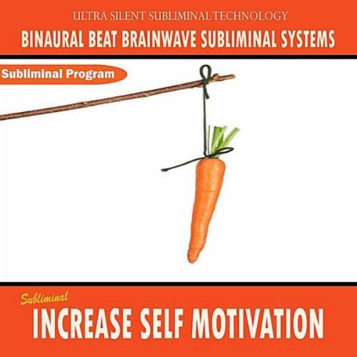 Increase Self Motivation   Binaural Beat Brainwave Subliminal Systems