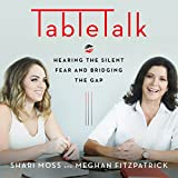 TableTalk: Hearing the Silent Fear and Bridging the Gap