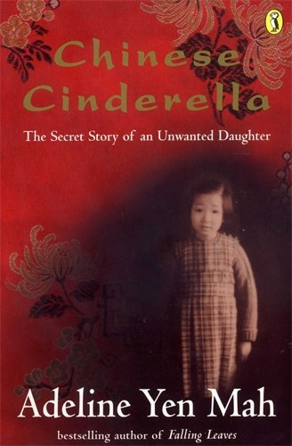 Chinese Cinderella: The Secret Story of an Unwanted Daughter by Adeline Jen Mah (2-Sep-1999) Paperback (Chinese Cinderella The Story Of An Unwanted Daughter)