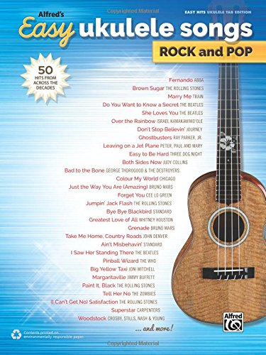 Alfred's Easy Ukulele Songs -- Rock & Pop: 50 Hits from Across the - Songbook Rock