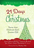 21 Days of Christmas: Stories that Celebrate God's Greatest Gift (A Fiction Lover's Devotional)