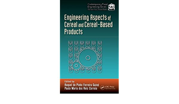 Engineering Aspects of Cereal and Cereal-Based Products (Contemporary Food Engineering)