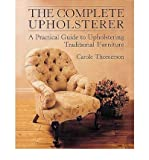 img - for [(The Complete Upholsterer )] [Author: Carole Thomerson] [Jun-2000] book / textbook / text book