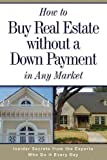 img - for How to Buy Real Estate Without a Down Payment in Any Market book / textbook / text book