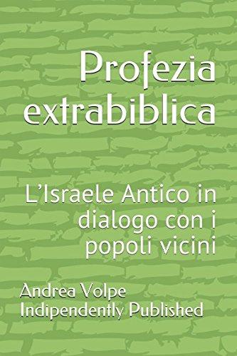Profezia extrabiblica: L'Israele Antico in dialogo con i popoli vicini (De Prophetia) (Italian Edition)
