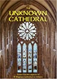 img - for The Unknown Cathedral: Lesser Known Aspects of St Magnus Cathedral, Orkney book / textbook / text book