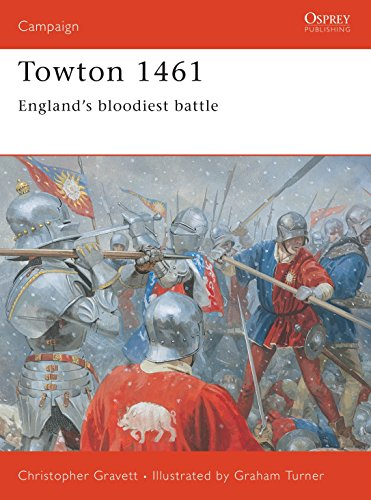 Towton 1461: England's bloodiest battle (Campaign) Paperback – Illustrated, April 20, 2003
