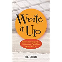 Write It Up: Practical Strategies for Writing and Publishing Journal Articles (LifeTools: Books for the General Public)