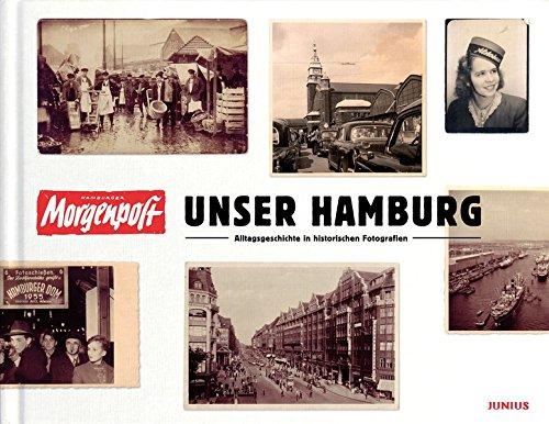 Unser Hamburg: Alltagsgeschichte in historischen Fotografien