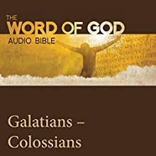The Word of God: Galatians, Ephesians, Philippians, Colossians Audiobook by  Revised Standard Version Narrated by John Rhys Davies