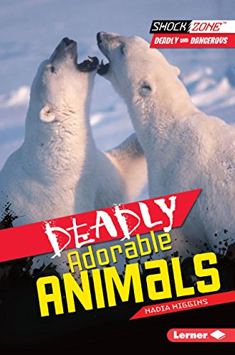 Deadly Adorable Animals (Shockzone - Deadly and Dangerous)