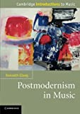 Postmodernism in Music (Cambridge Introductions to Music)