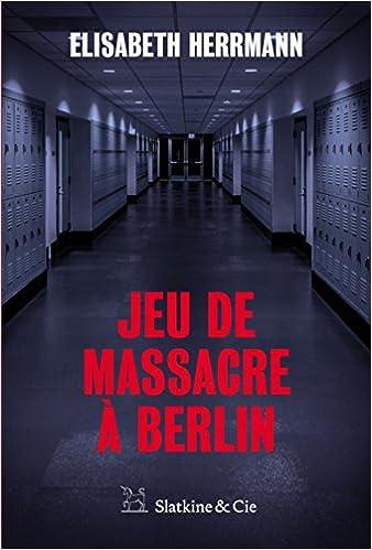 Jeu de massacre à Berlin - Elisabeth Herrmann