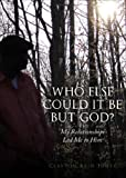 Who Else Could It Be but God?, Clayton Reid Jones, 1628544430