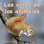 Las colas de los animales [The Tails of Animals]   Mary Holland