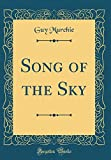 img - for Song of the Sky (Classic Reprint) book / textbook / text book
