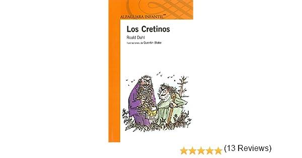 Los Cretinos / The Twits (Infantil): Amazon.es: Dahl, Roald, Juan ...