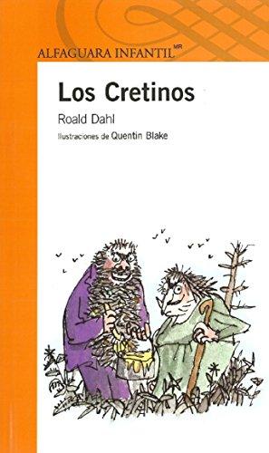 Los Cretinos (Infantil) (Spanish Edition)