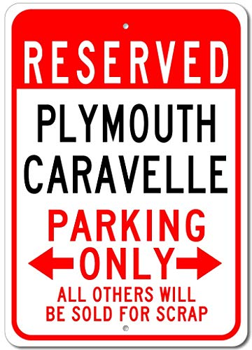 (Plymouth Caravelle Reserved Parking Only All Others Will Be Sold for Scrap, Novelty Indoor Outdoor Aluminum Reserved Parking Sign, Made in The USA - 12