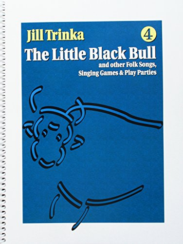 Other Folk Songs - The Little Black Bull: and Other Folk Songs, Singing Games and Play Parties: 4