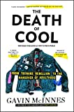 Book cover from The Death of Cool: From Teenage Rebellion to the Hangover of Adulthood by Gavin McInnes
