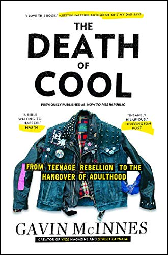 - The Death of Cool: From Teenage Rebellion to the Hangover of Adulthood