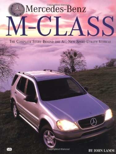 Mercedes-Benz M-Class: The Complete Story Behind the All-New Sport Utility Vehicle