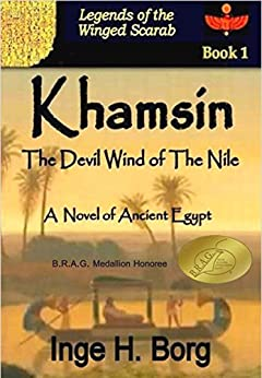 KHAMSIN, The Devil Wind of The Nile: A Novel of Ancient Egypt (Legends of the Winged Scarab Book 1) by [Borg, Inge H.]
