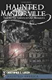 Haunted Mantorville: Trailing the Ghosts of Old