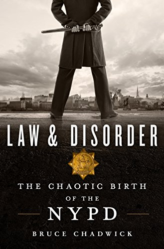 Law & Disorder: The Chaotic Birth of the NYPD