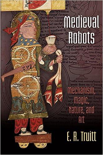 Téléchargeur de livres google gratuit en ligne Medieval Robots: Mechanism, Magic, Nature, and Art (The Middle Ages Series) in French PDF ePub by E. R. Truitt