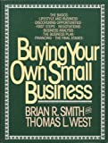 Buying Your Own Small Business, Brian R. Smith and Thomas L. West, 0866160477