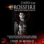 Into the Crossfire: First Force | Cindy McDonald