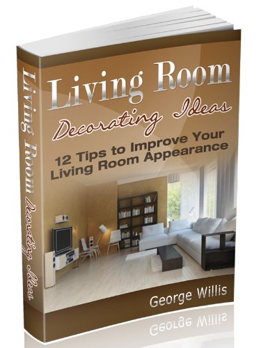 Living Room Decorating Ideas: 12 Tips to Improve Your Living Room Appearance