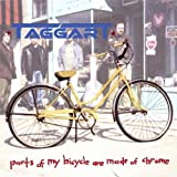 Parts of My Bicycle Are Made of Chrome by Taggart (2003-06-05)