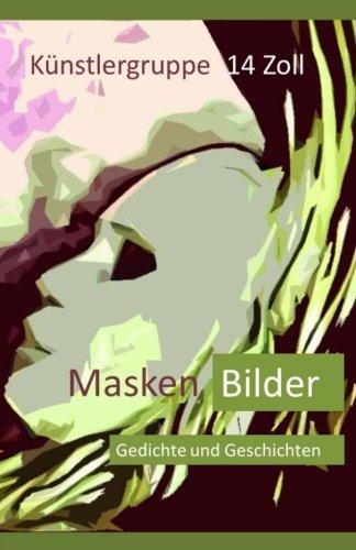 Masken Bilder: Gedichte und Geschichten (German Edition)