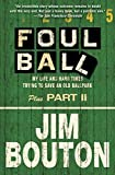 img - for Foul Ball: My Life and Hard Times Trying to Save an Old Ballpark, Plus Part Two Paperback September 1, 2005 book / textbook / text book