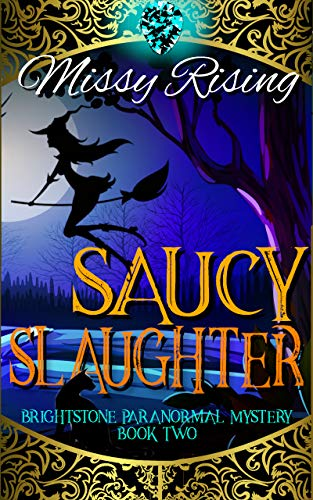 Saucy Slaughter (Brightstone Paranormal Mystery Book 2) by [Rising, Missy ]